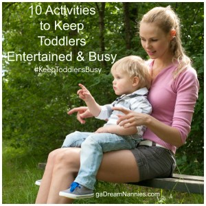 Nannies - 10 Activities To Keep Toddlers Entertained And Busy Blog