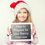 How to Prepare for your Nanny Interview